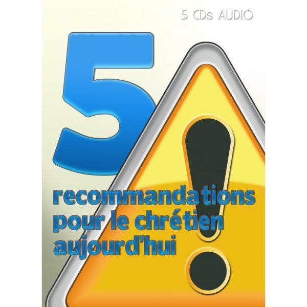 5 Recommandations pour le chrétien aujourd'hui
